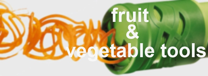 Fruit & Vegetable Tools